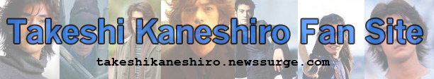 Takeshi Kaneshiro Fan Site - News Surge